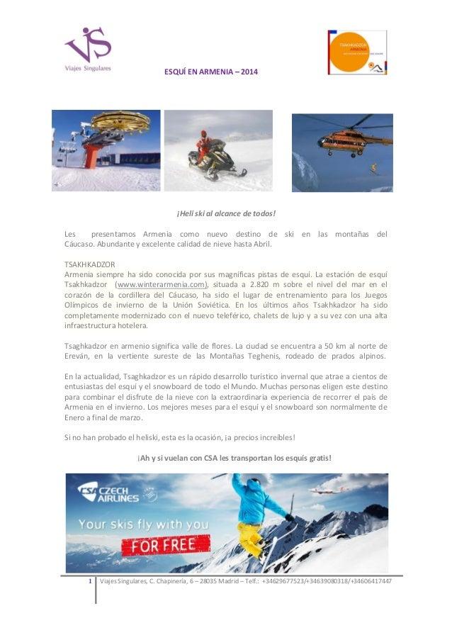 ESQUÍ EN ARMENIA – 2014  Ski en ¡Heli ski al alcance de todos! Les presentamos Armenia como nuevo destino de ski en las mo...