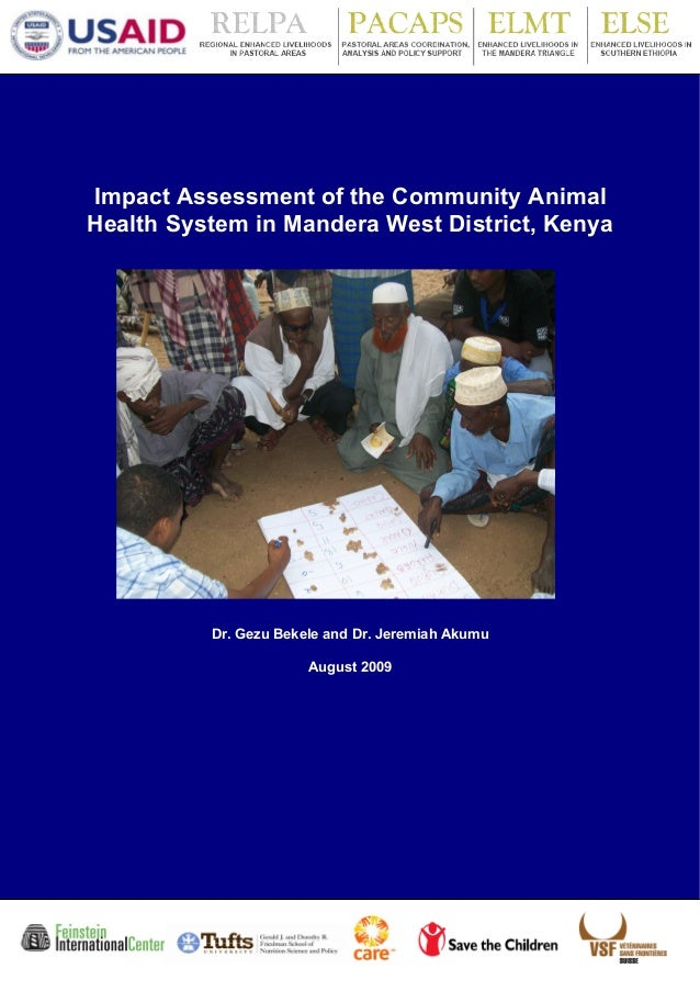 Impact Assessment of the Community AnimalHealth System in Mandera West District, Kenya          Dr. Gezu Bekele and Dr. Je...