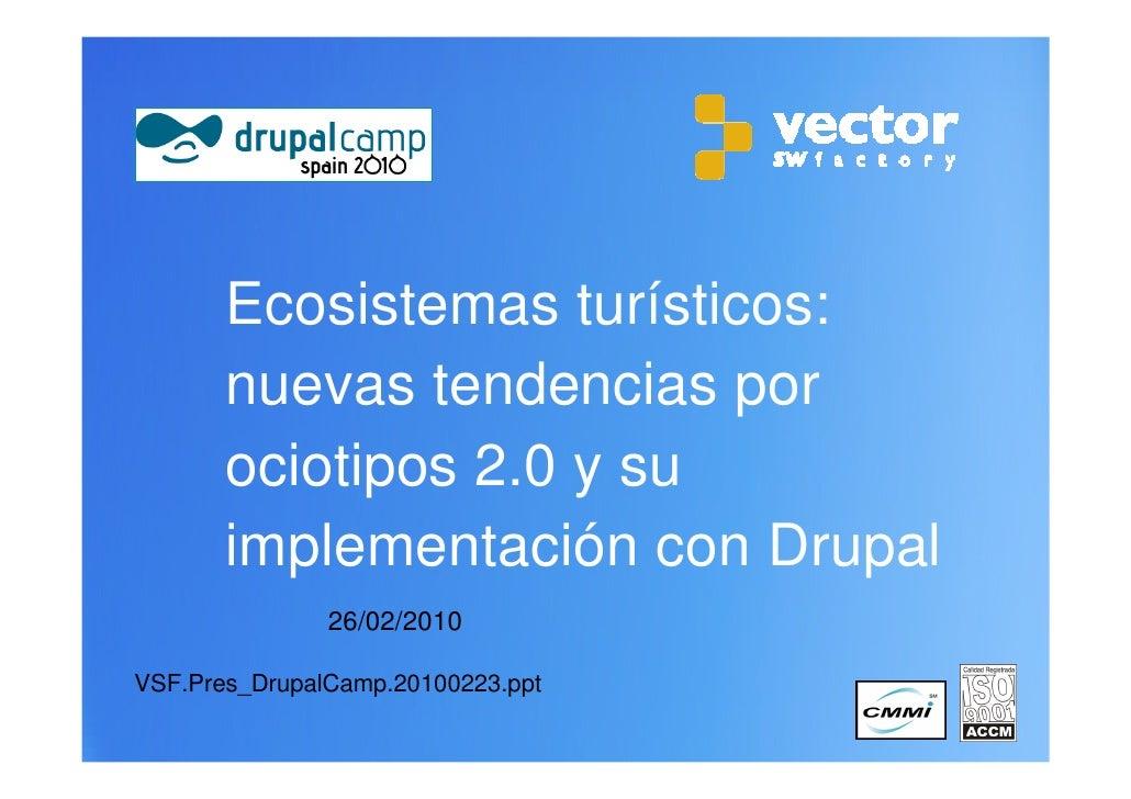 Ecosistemas turísticos:        nuevas tendencias por        ociotipos 2.0 y su        implementación con Drupal           ...