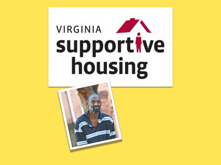 Virginia Supportive HousingVSH's mission is to provide permanent housingand comprehensive support services toindividuals a...