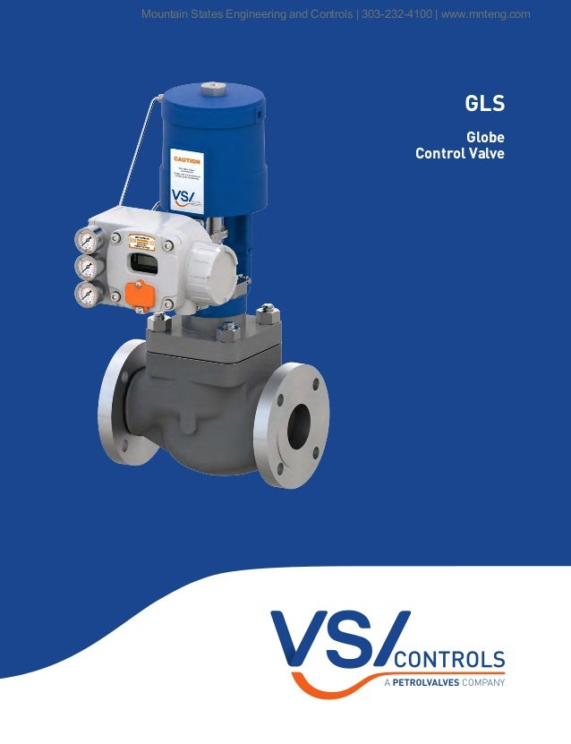 GLS Globe Control Valve Mountain States Engineering and Controls | 303-232-4100 | www.mnteng.com