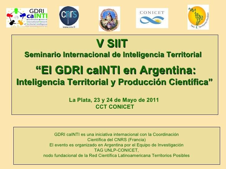 """"""" El GDRI caINTI en Argentina: Inteligencia Territorial y Producción Científica""""  V SIIT   Seminario Internacional de Inte..."""