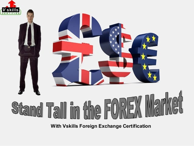 With Vskills Foreign Exchange Certification