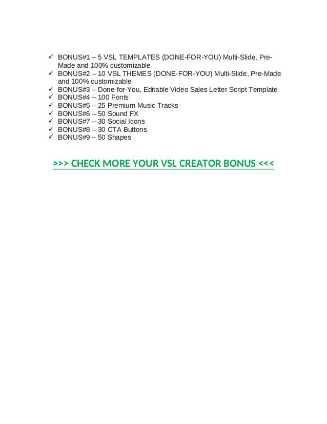 BONUS#1 – 5 VSL TEMPLATES (DONE-FOR-YOU) Multi-Slide, Pre- Made and 100% customizable  BONUS#2 – 10 VSL THEMES (DONE-FO...