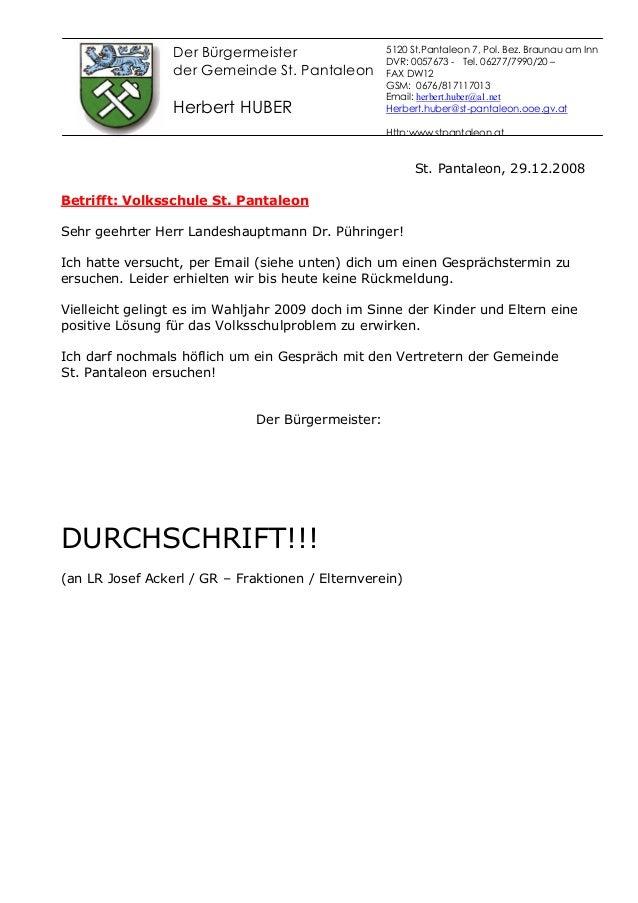 Der Bürgermeister der Gemeinde St. Pantaleon Herbert HUBER St. Pantaleon, 29.12.2008 Betrifft: Volksschule St. Pantaleon S...