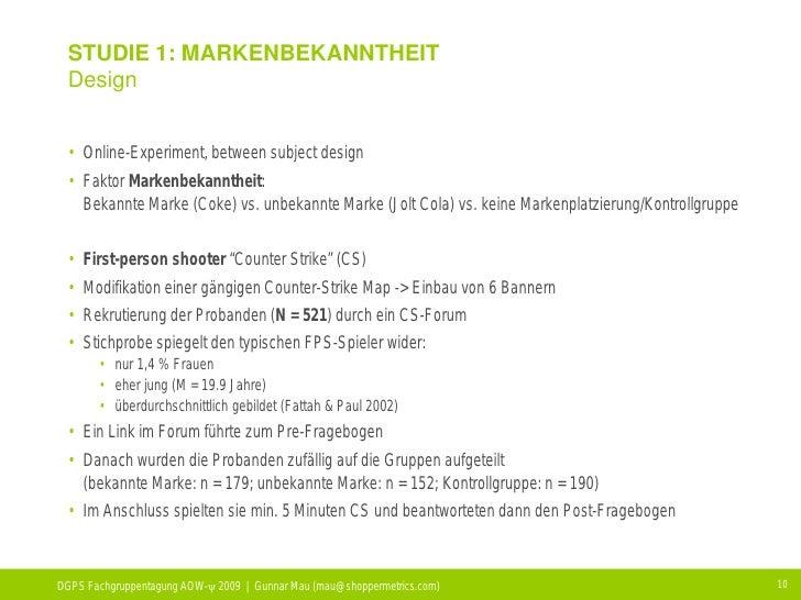 STUDIE 1: MARKENBEKANNTHEIT  Design    • Online-Experiment, between subject design  • Faktor Markenbekanntheit:    Bekannt...