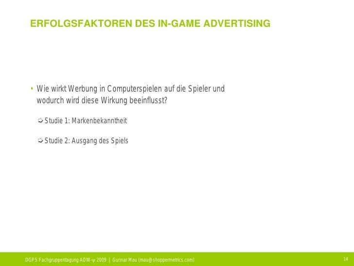 ERFOLGSFAKTOREN DES IN-GAME ADVERTISING      • Wie wirkt Werbung in Computerspielen auf die Spieler und    wodurch wird di...