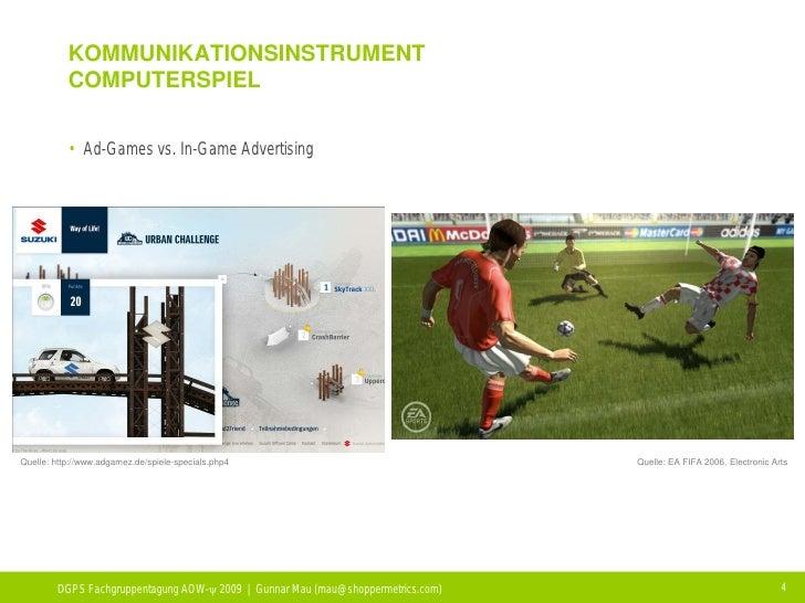 KOMMUNIKATIONSINSTRUMENT            COMPUTERSPIEL              • Ad-Games vs. In-Game Advertising     Quelle: http://www.a...