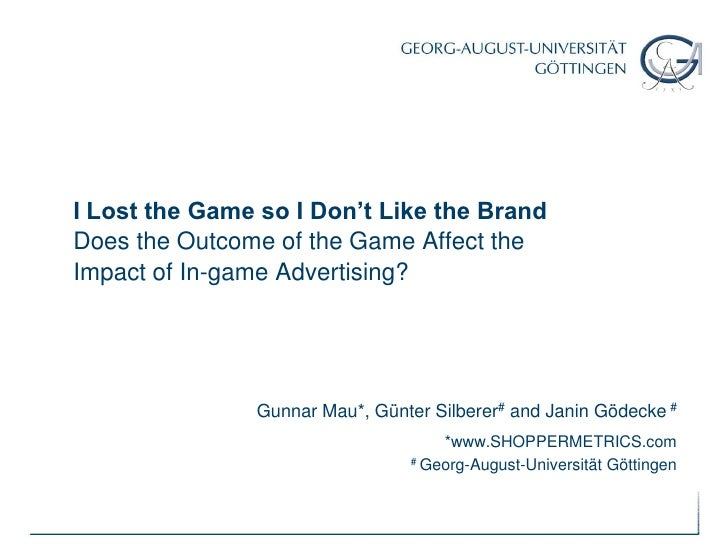 I Lost the Game so I Don't Like the BrandDoes the Outcome of the Game Affect the Impact of In-game Advertising? <br />Gunn...