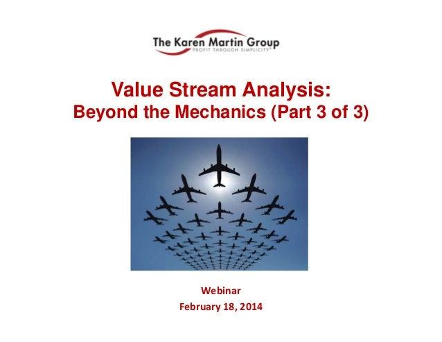 Value Stream Analysis: Beyond the Mechanics (Part 3 of 3)  Webinar February18,2014