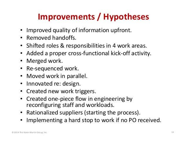 Improvements/Hypotheses Improvedqualityofinformationupfront. Removedhandoffs. Shiftedroles&responsibilitiesin4...