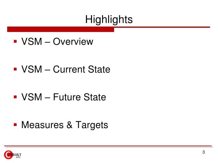 3<br />Highlights<br />VSM – Overview<br />VSM – Current State<br />VSM – Future State<br />Measures & Targets<br />