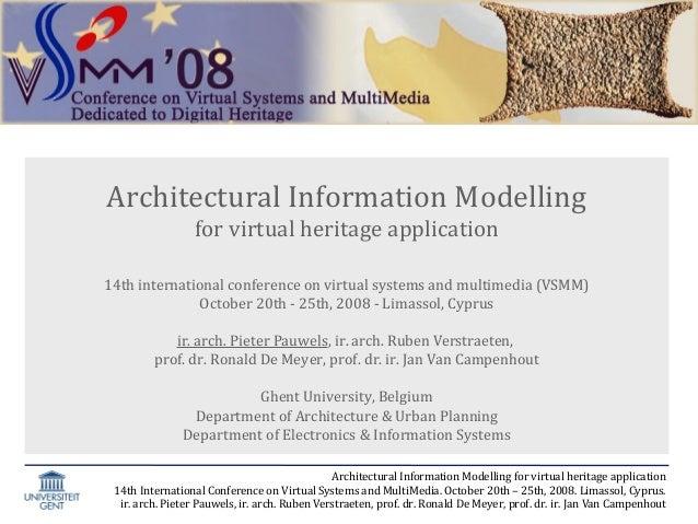 Architectural Information Modelling  Architectural Information Modelling for virtual heritage application 14th internation...