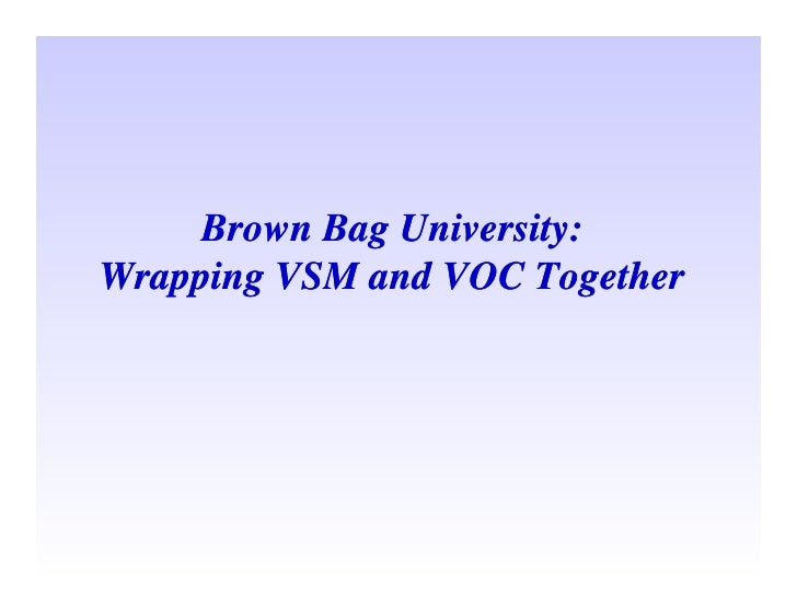 Brown Bag University: Wrapping VSM and VOC Together