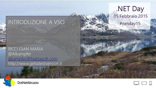 DotNetAbruzzo .NET Day #netday15 05 Febbraio 2015 alkampfer@Nablasoft.com