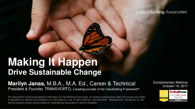 Making It Happen Drive Sustainable Change Marilyn Janas, M.B.A., M.A. Ed., Career & Technical President & Founder, TRANSVO...