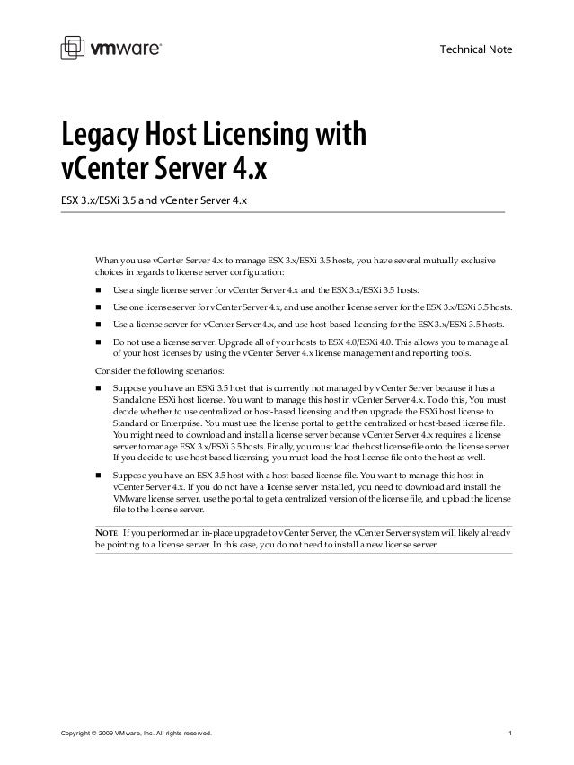 Technical NoteLegacy Host Licensing withvCenter Server 4.xESX 3.x/ESXi 3.5 and vCenter Server 4.x           When you use v...