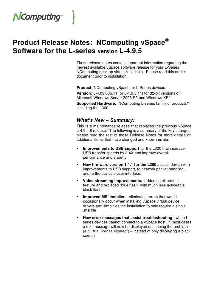 Product Release Notes: NComputing vSpace®Software for the L-series version L-4.9.5                These release notes cont...
