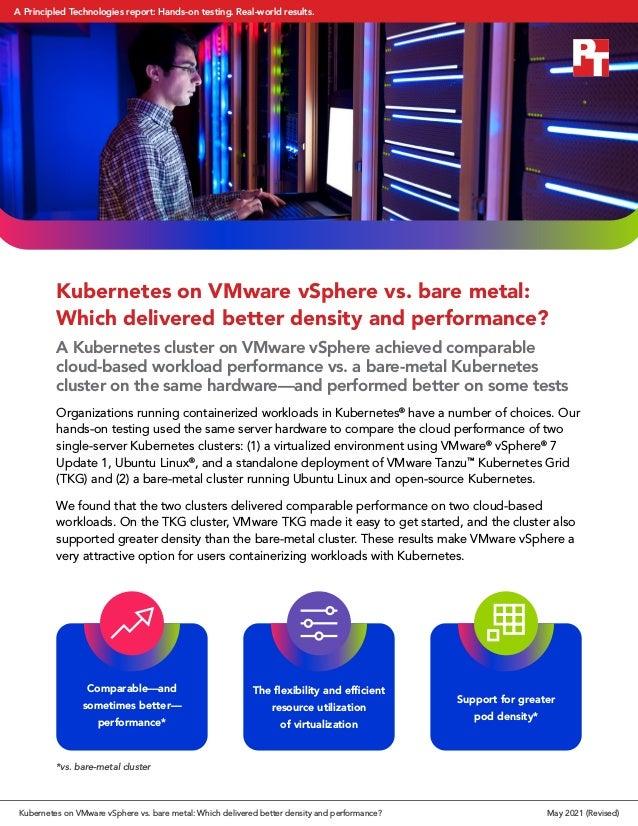 Kubernetes on VMware vSphere vs. bare metal: Which delivered better density and performance? A Kubernetes cluster on VMwar...