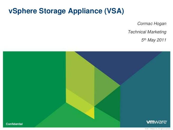 vSphere Storage Appliance (VSA)<br />Cormac Hogan<br />Technical Marketing<br />5th May 2011<br />