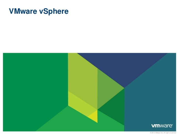 VMware vSphere                 © 2010 VMware Inc. All rights reserved