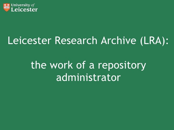 Leicester Research Archive (LRA): the work of a repository administrator