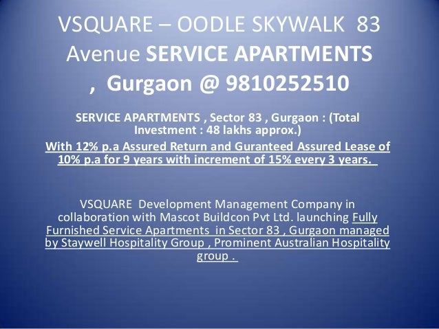 VSQUARE – OODLE SKYWALK 83 Avenue SERVICE APARTMENTS , Gurgaon @ 9810252510 SERVICE APARTMENTS , Sector 83 , Gurgaon : (To...
