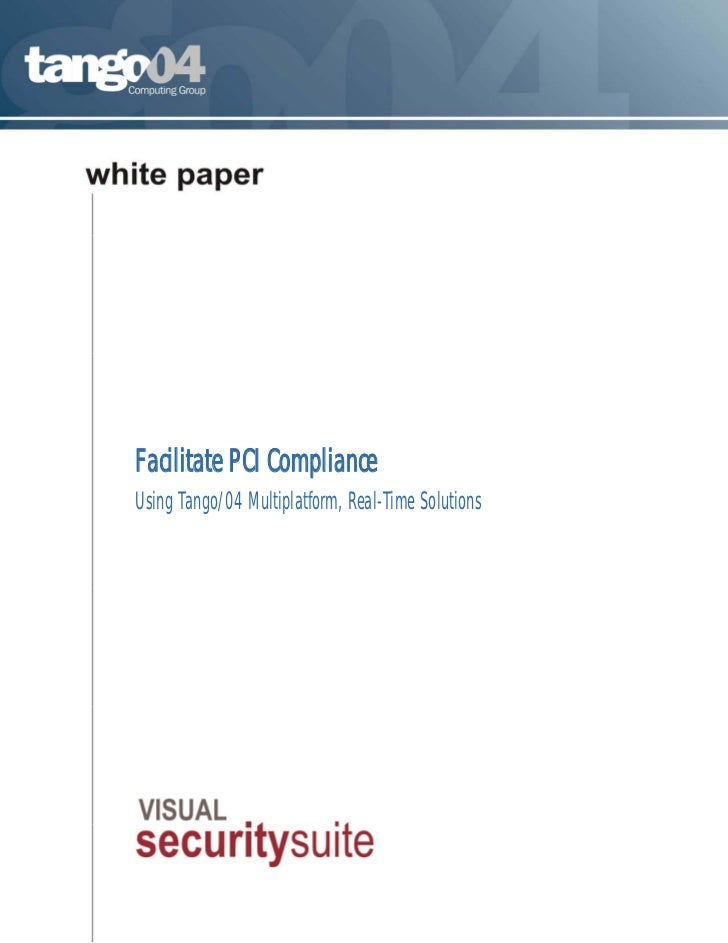 Facilitate PCI ComplianceUsing Tango/04 Multiplatform, Real-Time Solutions