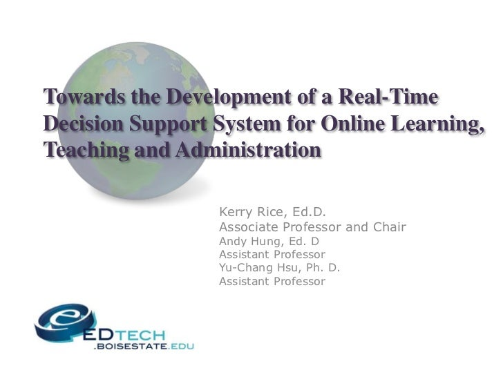 Towards the Development of a Real-TimeDecision Support System for Online Learning,Teaching and Administration             ...