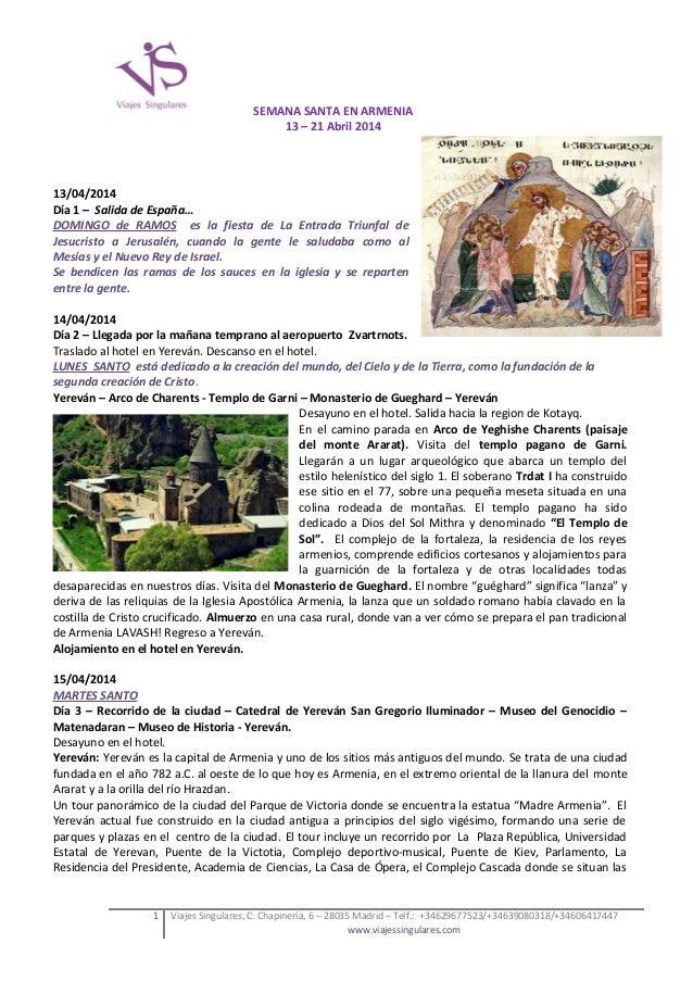 SEMANA SANTA EN ARMENIA 13 – 21 Abril 2014  13/04/2014 Día 1 – Salida de España… DOMINGO de RAMOS es la fiesta de La Entra...