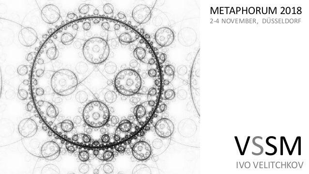 METAPHORUM 2018 2-4 NOVEMBER, DÜSSELDORF VSSMIVO VELITCHKOV