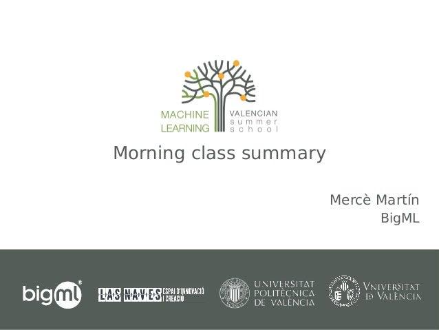 Morning class summary Mercè Martín BigML