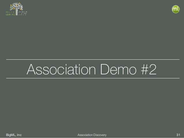 BigML, Inc 31Association Discovery Association Demo #2