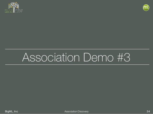 BigML, Inc 34Association Discovery Association Demo #3