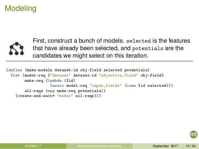 Modeling First, construct a bunch of models. selected is the features that have already been selected, and potentials are ...