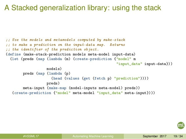 A Stacked generalization library: using the stack ;; Use the models and metamodels computed by make-stack ;; to make a pre...