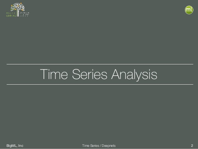 BigML, Inc 2Time Series / Deepnets Time Series Analysis