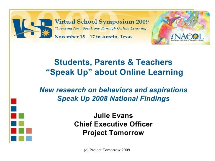 "Students, Parents & Teachers "" Speak Up"" about Online Learning New research on behaviors and aspirations Speak Up 2008 Nat..."