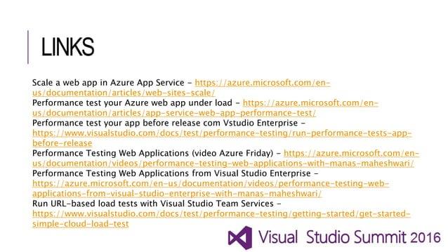 LINKS Scale a web app in Azure App Service - https://azure.microsoft.com/en- us/documentation/articles/web-sites-scale/ Pe...