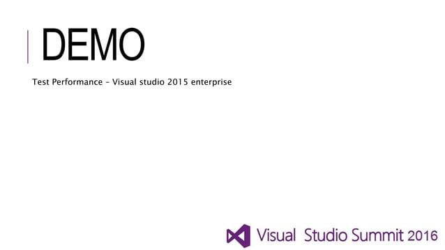 DEMO Test Performance – Visual studio 2015 enterprise