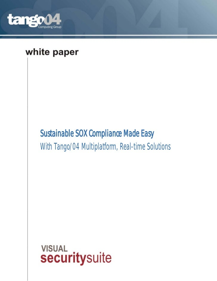 Sustainable SOX Compliance Made EasyWith Tango/04 Multiplatform, Real-time Solutions