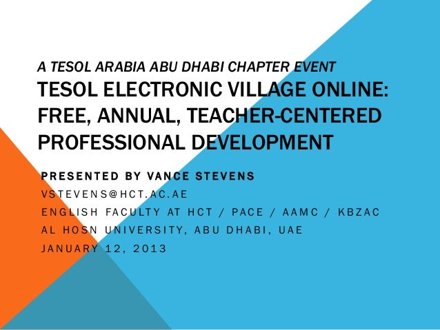 A TESOL ARABIA ABU DHABI CHAPTER EVENTTESOL ELECTRONIC VILLAGE ONLINE:FREE, ANNUAL, TEACHER-CENTEREDPROFESSIONAL DEVELOPME...