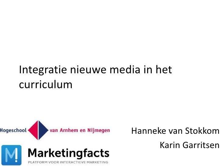 Integratie nieuwe media in hetcurriculum                     Hanneke van Stokkom                           Karin Garritsen