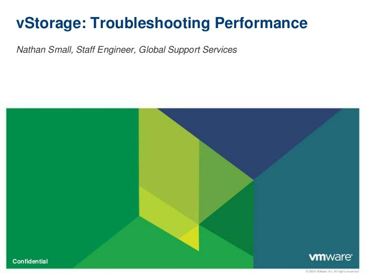 vStorage: Troubleshooting Performance<br />Nathan Small, Staff Engineer, Global Support Services<br />