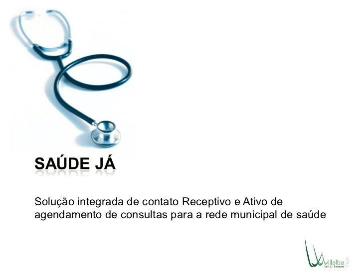 Solução integrada de contato Receptivo e Ativo de agendamento de consultas para a rede municipal de saúde