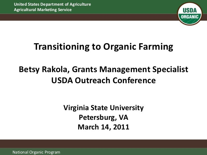 Transitioning to Organic FarmingBetsy Rakola, Grants Management Specialist USDA Outreach Conference<br />Virginia State Un...