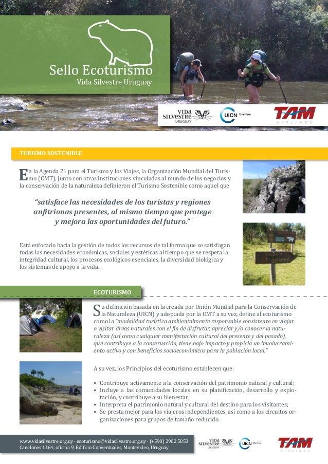 TURISMO SOSTENIBLE  n la Agenda 21 para el Turismo y los Viajes, la Organización Mundial del Turismo (OMT), junto con otra...
