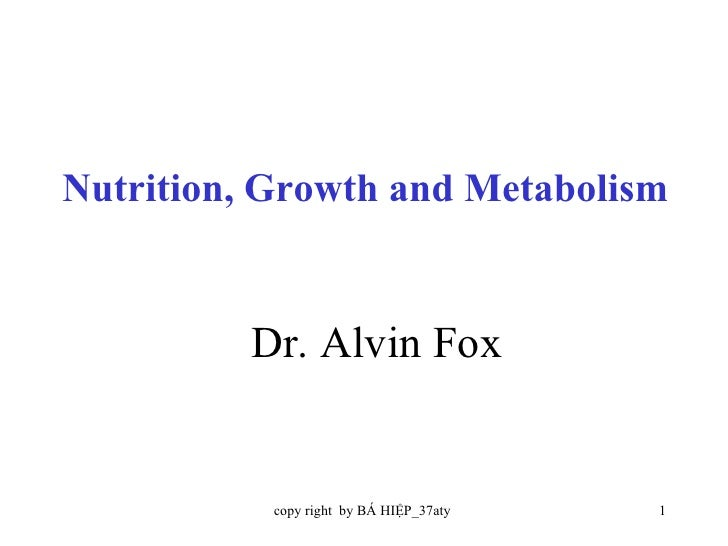 Dr. Alvin Fox Nutrition, Growth and Metabolism