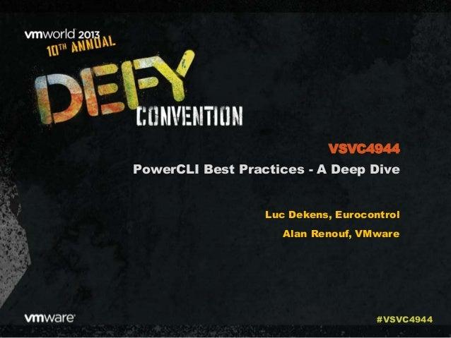 PowerCLI Best Practices - A Deep Dive Luc Dekens, Eurocontrol Alan Renouf, VMware VSVC4944 #VSVC4944