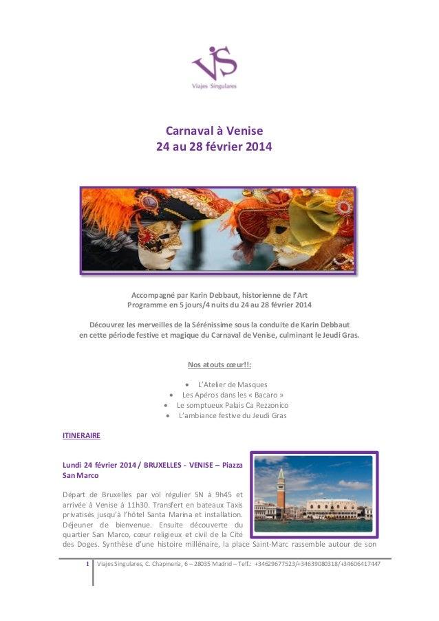 Carnaval à Venise 24 au 28 février 2014  Accompagné par Karin Debbaut, historienne de l'Art Programme en 5 jours/4 nuits d...